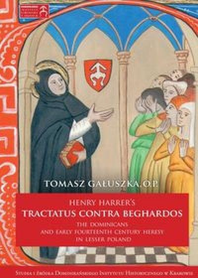 Henry_Harrer_s_Tractaus_contra_beghardos._The_dominicans_and_early_fourteenth_century_heresy_in_lesser_Poland