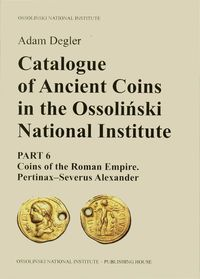 Catalogue_of_Ancient_Coins_in_the_Ossolinski_National_Institute._Part_6_Coins_of_the_Roman_Empire._Pertinax___Severus_Alexander