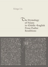 The_Etymology_of_Nouns_in_Middle_English_Prose_Psalter_Renditions