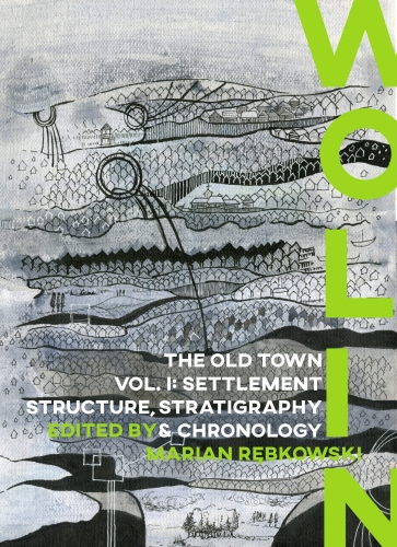 Wolin._The_Old_Town__vol._1__Settlement__Structure__Stratigraphy_and_Chronology_