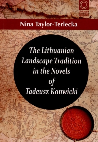 The_Lithuanian_Landscape_Tradition_in_the_Novels_of_Tadeusz_Konwicki