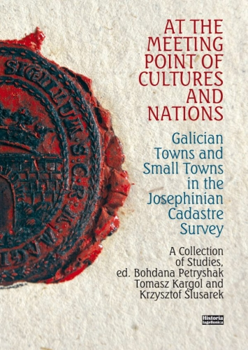 At_the_Meeting_Point_of_Cultures_and_Nations._Galician_Towns_and_Small_Towns_in_the_Josephinian_Cadastre_Survey