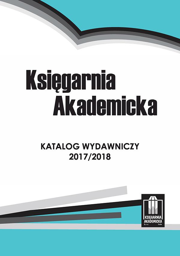 Katalog Wydawnictwa Księgarnia Akademicka 2017/2018